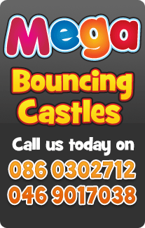 Mega Bouncing Castles - Call Us Today on 086 0302712 or 046 9017038